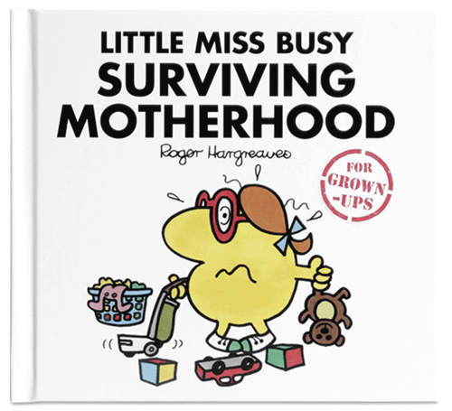 an image of a mr men book for adults about surviving motherhood - one of the Taz & Jay suggestions for new mum gifts