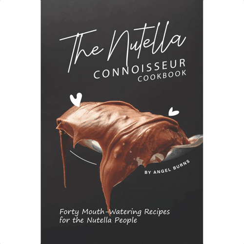 an image of a nutella themed cookbook called the nutella connoisseur