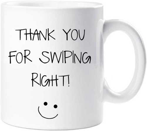 an image of a mug that says thank you for swiping right - one of our ideas of cute gifts for boyfriends